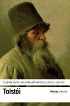cuánta tierra necesita el hombre y otros cuentos-lev tolstoi-9788420685915