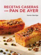 recetas caseras con pan de ayer xavier barriga 9788425347115