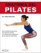 El libro de Anatomía del pilates autor ABBY ELLSWORTH PDF!