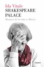 shakespeare palace: mosaicos de mi vida en mexico ida vitale 9788426407115