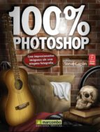 100% photoshop: cree impresionantes imagenes sin usar ninguna fot ografia-steve caplin-9788426717115