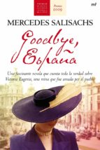 goodbye, españa (premio novela historica alfonso x el sabio 2009) mercedes salisachs 9788427035515