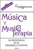 musica y musicoterapia su importancia en el desarrollo infantil-g. vaillancourt-9788427716315