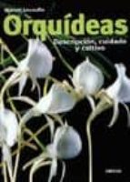 orquideas: descripcion, cuidado y cultivo-marcel lecoufle-9788428212915