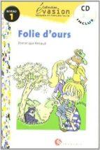 folie d ours (incluye cd) (evasion lecturas en frances) (1º eso)-dominique renaud-9788429409215