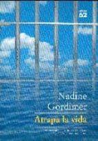 atrapa la vida-nadine gordimer-9788429758115