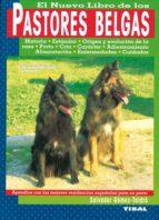 el nuevo libro de los pastores belgas salvador gomez toldra 9788430582815
