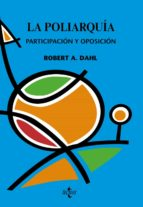 la poliarquia: participacion y oposicion robert a. dahl 9788430947515