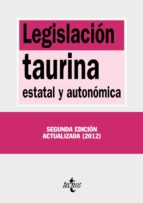 legislacion taurina: estatal y autonomica 9788430955015