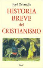historia breve del cristianismo-jose orlandis-9788432131615