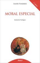 moral especial: iniciacion teologica aurelio fernandez 9788432134715