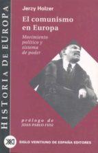 el comunismo en europa, movimiento politico y sistema de poder jerzy holzer 9788432310515