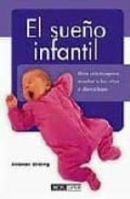 el sueño infantil: guia practica para enseñar a los niños a dormi r bien-siobhan stirling-9788434240315