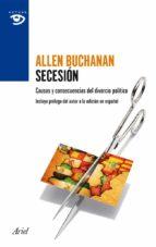 secesion: la moralidad del divorcio politico-allen buchanan-9788434409415