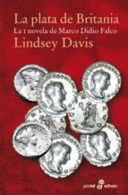 la plata de britania (la i novela de marco didio falco) (9ª ed.)-lindsey davis-9788435019415