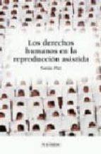 los derechos humanos en la reproduccion asistida sonia de paz cobo 9788436819915