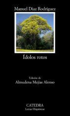 idolos rotos (edicion de almudena mejias alonso)-9788437625515
