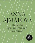 he leído que no mueren las almas-anna ajmatova-9788439734215