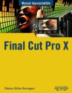 final cut pro x (manual imprescindible) paloma guillem berenguer 9788441530515