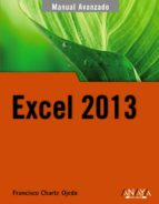 excel 2013 (manual avanzado) francisco charte 9788441533615