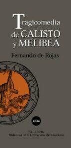 tragicomedia de calixto y melibea (facsimil de la edicion de juan de lequerica, alcala 1575) fernando de rojas 9788447533015
