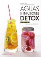 aguas e infusiones detox: 80 recetas para sentirse bien geraldine olivo 9788448022815