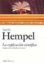 la explicacion cientifica: estudios sobre la filosofia de la cien cia-carl g. hempel-9788449318115