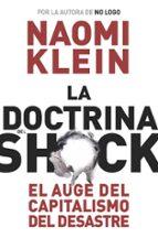 la doctrina del shock: el auge del capitalismo del desastre-naomi klein-9788449320415