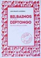BILBAINOS CON DIPTONGO: GUIA IMPRESCINDIBLE