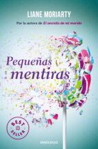 pequeñas mentiras-liane moriarty-9788466333115