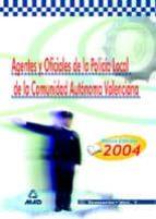 AGENTES OFICIALES DE LA POLICIA LOCAL DE LA COMUNIDAD VALENCIANA: TEMARIO (VOL. 1)