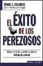 el exito de los perezosos: como ser mas creativo y exitoso trabaj ando menos ernie j. zelinski 9788466609715