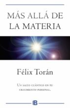 más allá de la materia-felix toran marti-9788466661515