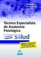 tecnicos especialistas de anatomia patologica del servicio aragon es de salud: temario parte especifica (vol. i) 9788467622515
