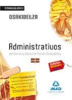 ADMINISTRATIVOS DEL SERVICIO VASCO DE SALUD-OSAKIDETZA.TEMARIO VO LUMEN II