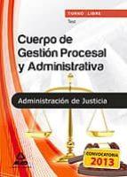 cuerpo de gestion procesal y administrativa de la administracion de justicia. test (turno libre) 9788467688115