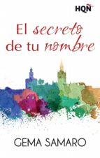 el secreto de tu nombre (ebook)-gema samaro-9788468764115