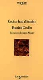 cocinar hizo al hombre (5ª ed.) faustino cordon bonet 9788472238015