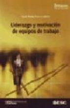 liderazgo y motivacion de equipos de trabajo (5ª ed.)-maria teresa palomo vadillo-9788473565615