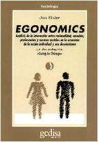egonomics: analisis de la interaccion entre racionalidad, emocion , preferencias y normas sociales en la economia de la accion individual y sus desviaciones jon elster 9788474326215