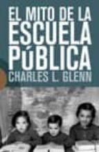 el mito de la escuela publica-charles l. glenn-9788474908015