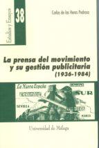 la prensa del movimiento y su gestion publicitaria (1936 1984) carlos de las heras pedrosa 9788474967715