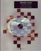 mirando a traves: la perspectiva en las artes javier navarro de zuvillaga 9788476282915