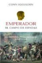 emperador iii: el campo de espadas conn iggulden 9788476697115