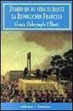 diario de mi vida durante la revolucion francesa grace dalrymple elliott 9788477023715