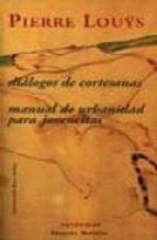dialogos de cortesanas; manual de urbanidad para jovencitas-pierre louys-9788477025115