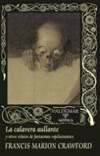 la calavera aullante y otros relatos de fantasmas espeluznantes-francis marion crawford-9788477027515