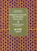 programa de reeducacion para dificultades en la escritura. cuader no 3. aprendizaje de grupos consonanticos (2ª ed.) elena huerta fernandez antonio matamala barbacil 9788477740315