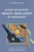 echar un revezo: cultura, razon comun en andalucia-antonio mandly-9788477851615