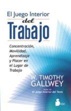 el juego interior del trabajo w. timothy gallwey 9788478088515